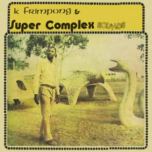 K. Frimpong & Super Complex Sounds